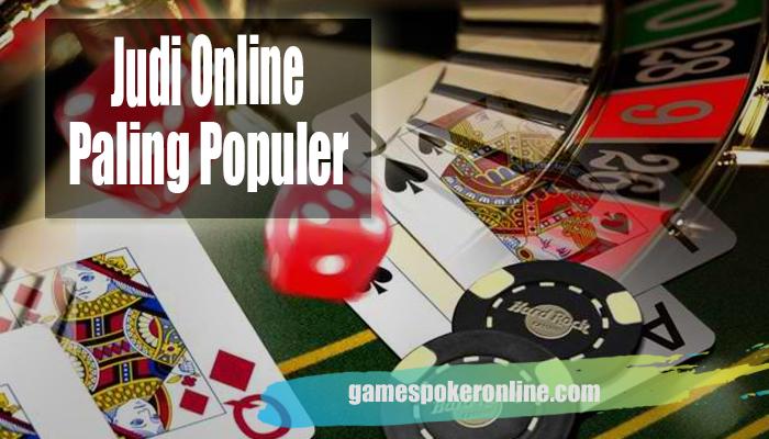 Judi Online Paling Populer