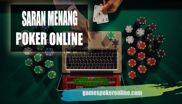 Saran Agar Bisa Menang Poker Online