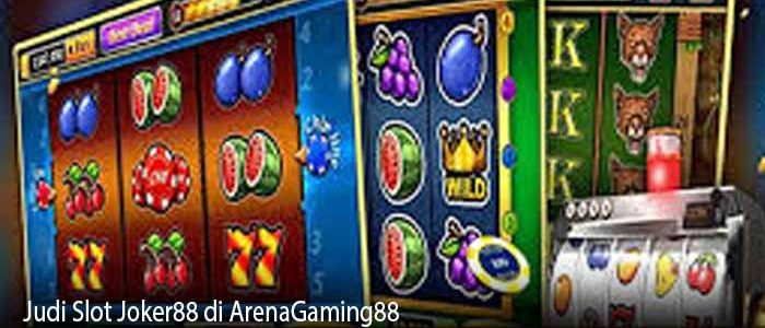 Judi Slot Joker88 di ArenaGaming88