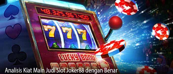 Analisis Kiat Main Judi Slot Joker88 dengan Benar